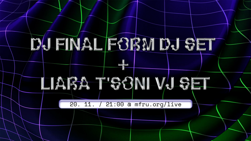 V živo / dj final form DJ set + Liara T'Soni VJ set